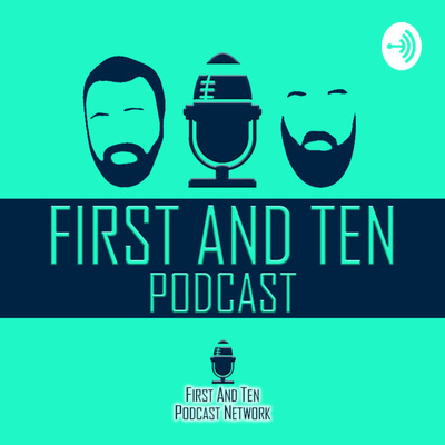 First and Ten Podcast - NFL Show