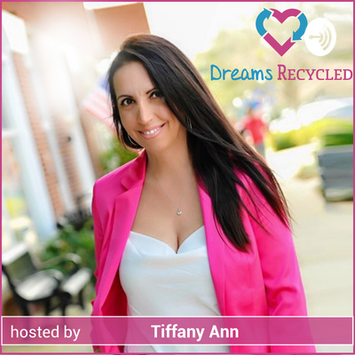 DreamsRecycled hosted by Tiffany Ann