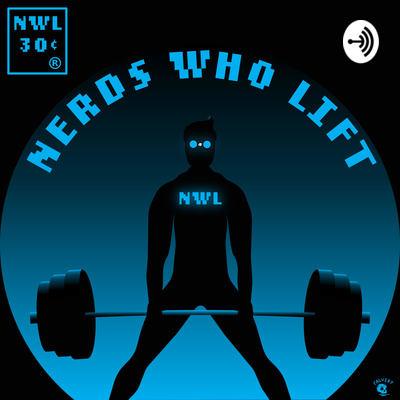 Nerds Who Lift Podcast