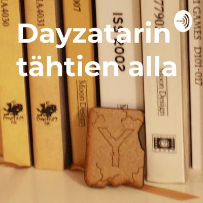 Dayzatarin tähtien alla