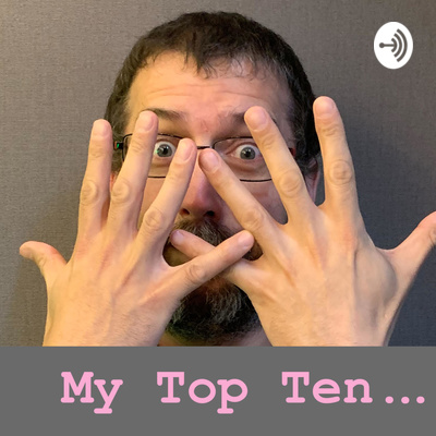 My Top Ten...