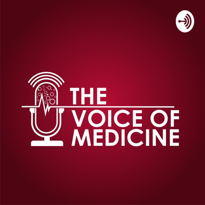 The Voice of Medicine