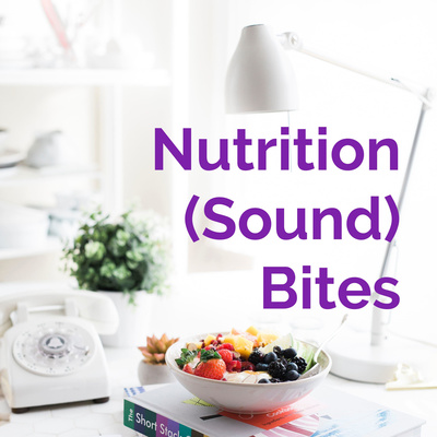 Nutrition (Sound) Bites