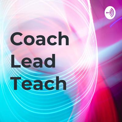 Coach Lead Teach