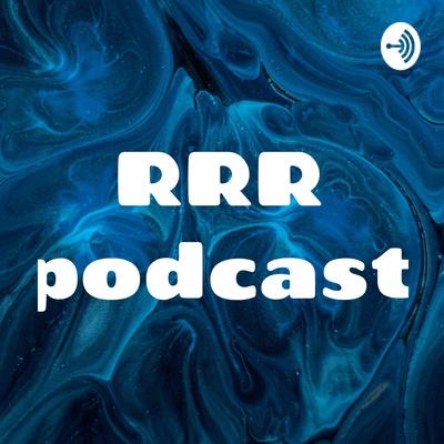 RRR podcast