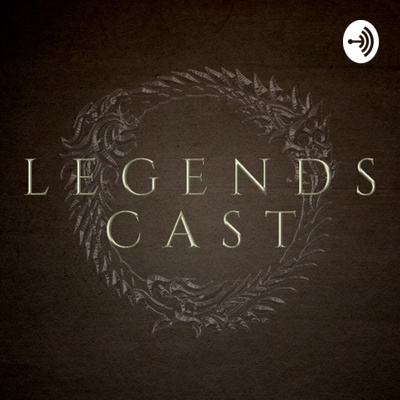 Legends Cast - a podcast about Elder Scrolls Legends -