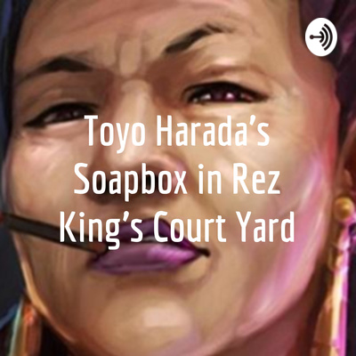 Toyo Harada's Soapbox in Rez King's Court Yard