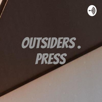 Outsiders . Press
