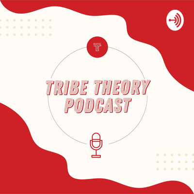 Tribe Theory Podcast