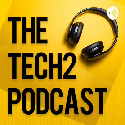 The Tech2 Podcast