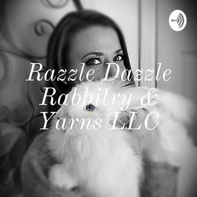 Razzle Dazzle Rabbitry & Yarns LLC