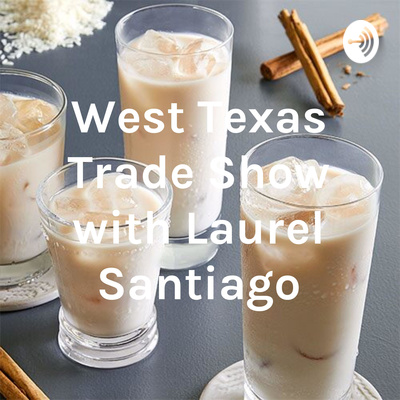 West Texas Trade Show with Laurel Santiago