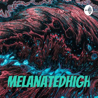 melanatedHigh