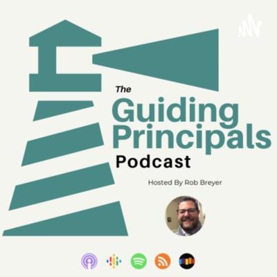 The Guiding Principals Podcast