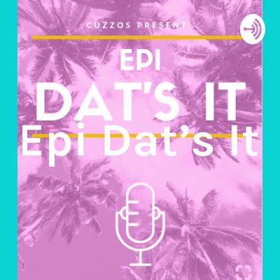 Epi Dat's It