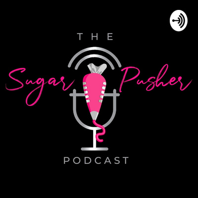 The Sugar Pusher Podcast