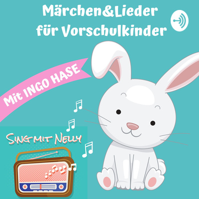 SING MIT NELLY / (Märchen&Lieder für Vorschulkinder mit INGO HASE)