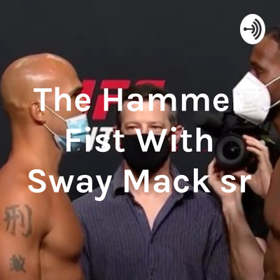 The Hammer Fist With Sway Mack sr