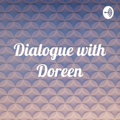 Dialogue with Doreen