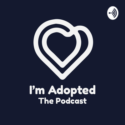 I'm Adopted: The Podcast