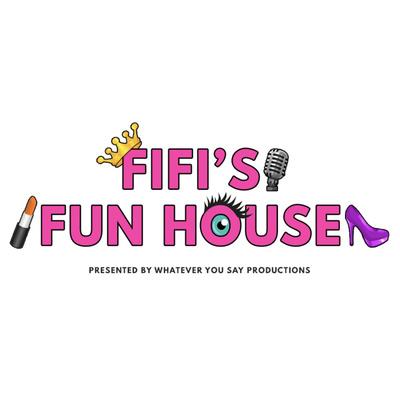 Fifi's Funhouse
