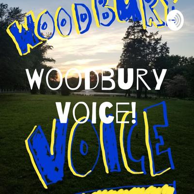 Woodbury Voice!