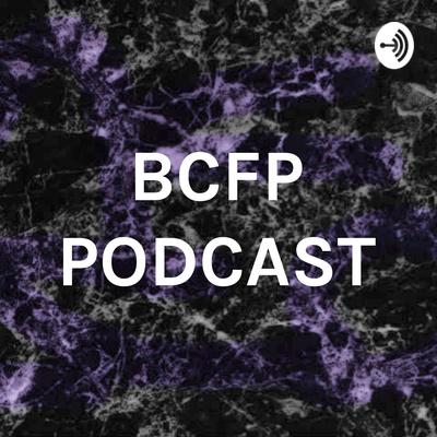 BCFP PODCAST