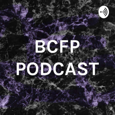 BCFP NEWS PODCAST