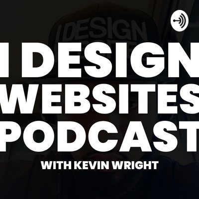 I DESIGN WEBSITES PODCAST