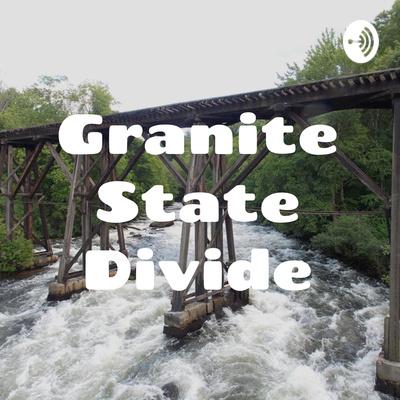 Granite State Divide