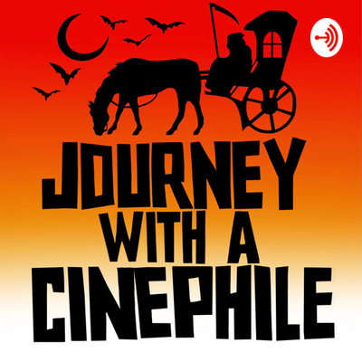 Journey with a Cinephile: A Horror Movie Podcast
