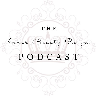 The Inner Beauty Reigns Podcast