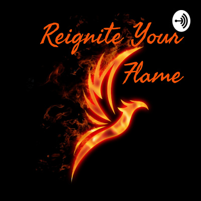 Reignite Your Flame