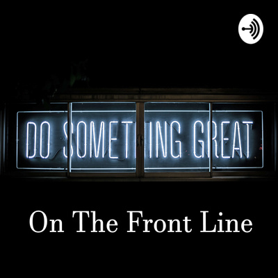 The Front Line - Sales and Marketing Podcast