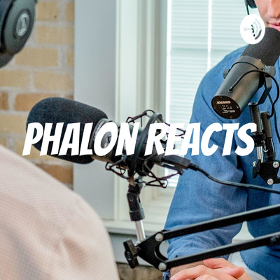 Phalon Reacts