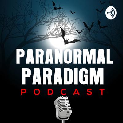 Paranormal Paradigm Podcast