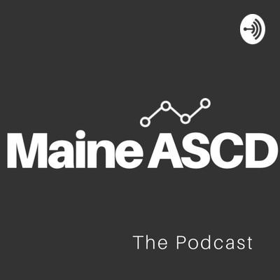 Maine ASCD: The Podcast