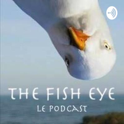 TheFishEye - Le PodCast