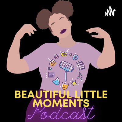 Beautiful Little Moments Podcast