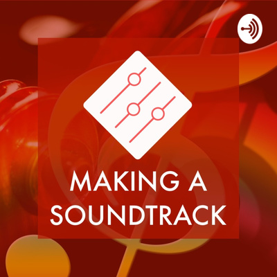 Making A Soundtrack
