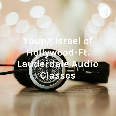 Young Israel of Hollywood-Ft. Lauderdale Audio Classes