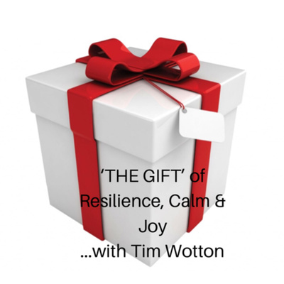 'The Gift' of Resilience, Calm & Joy
