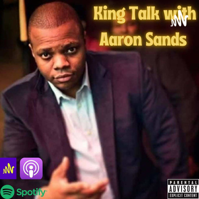 King Talk With Aaron Sands