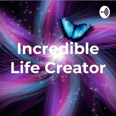 Incredible Life Creator