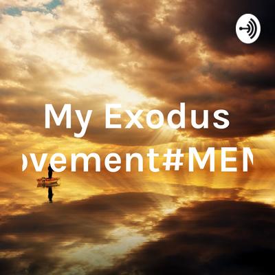 My Exodus Movement#MEM#