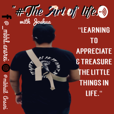 """""""#The Art Of Life."""" with Joshua"""