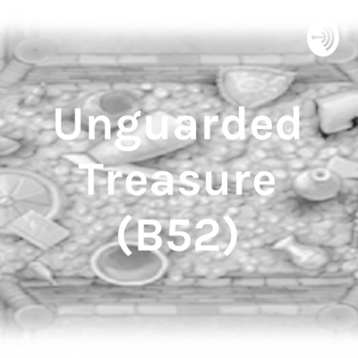 Unguarded Treasure (B52)