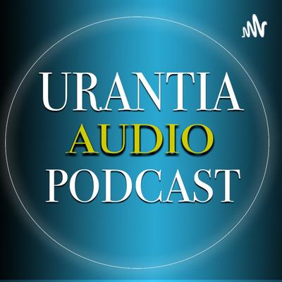 Urantia Audio Podcast
