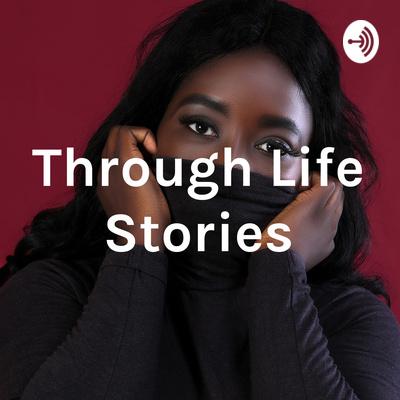 Through Life Stories