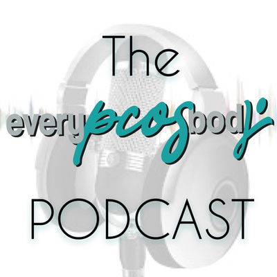 The everyPCOSbody Podcast